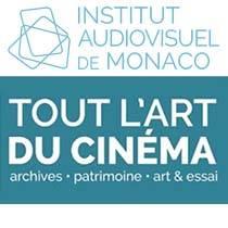 Tout l'Art du Cinéma - Institut Audiovisuel de Monaco. Festival. Monaco